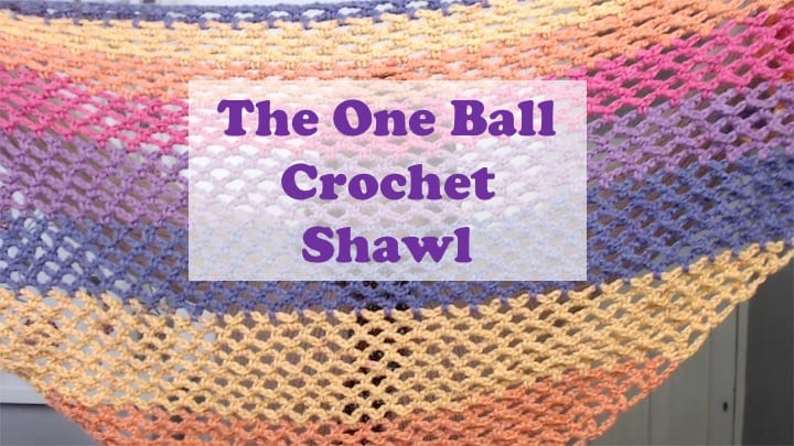 The One Ball Crochet Shawl