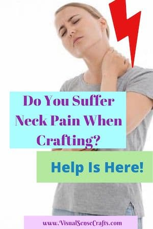 neck pain when crafting