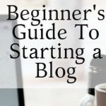 The Awesome Beginner's Guide To starting a Blog
